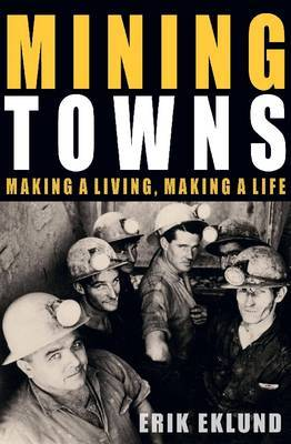 Mining Towns: Making a Living, Making a Life