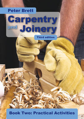 Carpentry and Joinery: Bk. 2: Practical Activities