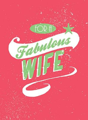 For A Fabulous Wife