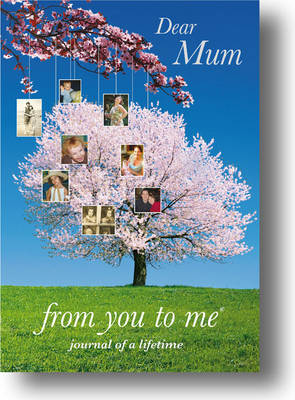 Dear Mum ... From You To Me