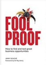 Foolproof : how to find and test great business opportunites