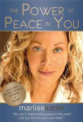 The Power of Peace in You: A Three-Step Approach to Lasting Transformation and Growth