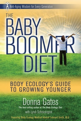 Body Ecology Guide to Growing Younger: Anti-Aging Wisdom for Every Generation