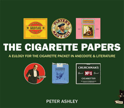 Cigarette Papers Eulogy for the Cigarette Packet in Anecdote and Literature