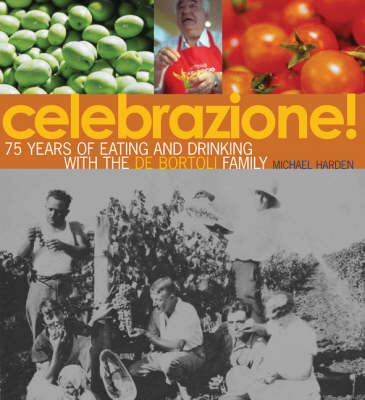Celebrazione: 75 Years of Eating and Drinking with the De Bortolis