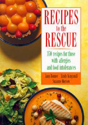 Recipes to the Rescue: 350 Recipes for Those with Allergies and Food Intolerancies