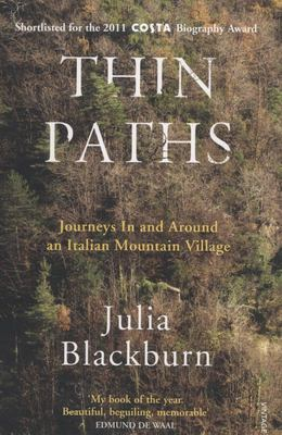 Thin Paths: Journeys in and Around an Italian Mountain Village
