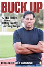 Buck Up: The Real Blokes Guide to Getting Healthy and Living Longer