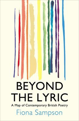 Beyond the Lyric: A Map of Contemporary British Poetry