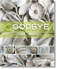Goodbye: For Times of Sadness and Loss