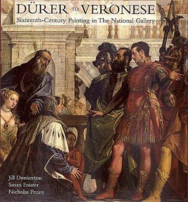 Durer to Veronese: Sixteenth-century Painting in the National Gallery