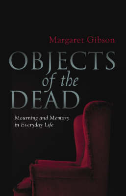Objects of the Dead: Mourning & Me (POD)