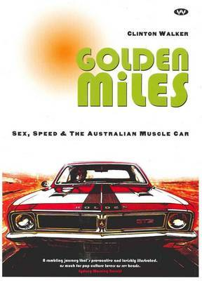 Golden Miles - Sex Speed & the Aust