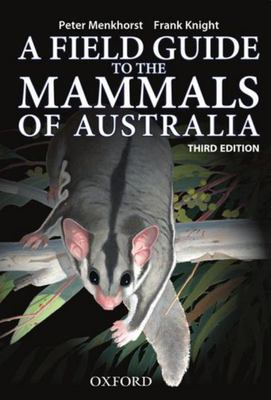 Field Guide to Mammals of Australia - New Edition