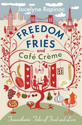Freedom Fries And Cafe Creme: Transatlantic Tales Of Food And Love