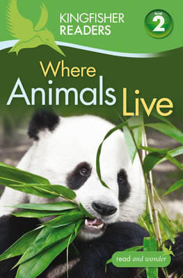 Kingfisher Readers Level 2 Where Animals Live