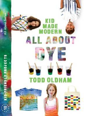 KIDS MADE MODERN ALL ABOUT DYE