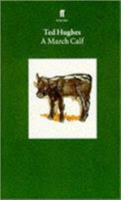 Collected Animal Poems: Volume 3: A March Calf