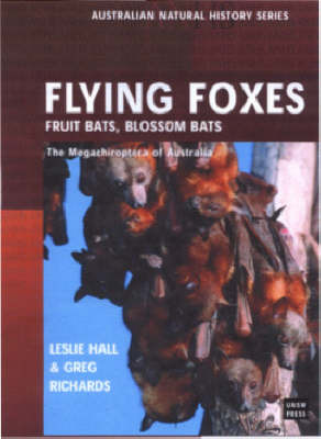 FLYING FOXES FRUIT AND BLOSSOM BATS OF AUSTRALIA