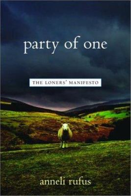 Party of One - The Loners Manifesto
