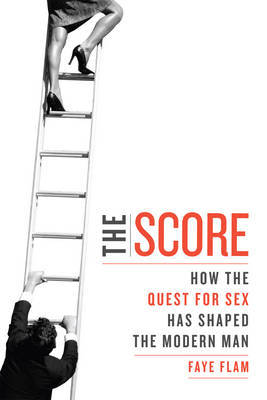SCORE: A NATURAL HISTORY OF MALE BEHAVIOUR THE