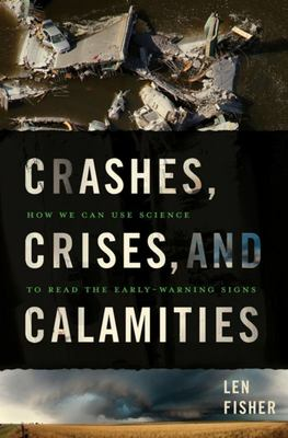 CRASHES, CRISES, AND CALAMITIES