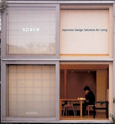 SPACE : JAPANESE DESIGN SOLUTIONS FOR COMPACT LIVING