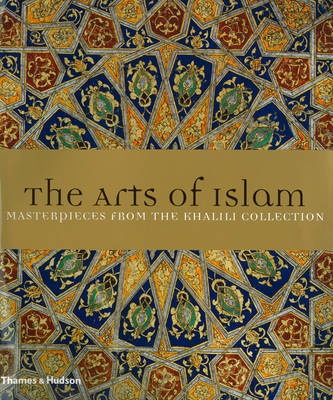 ARTS OF ISLAM:MASTERPIECES FROM THE KHALILI COLLECTION