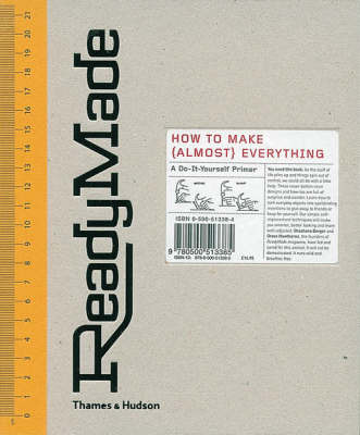READYMADE HOW TO MAKE (ALMOST) EVERYTHING