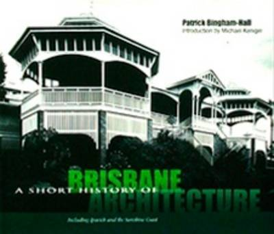 A SHORT HISTORY OF BRISBANE ARCHITECTURE