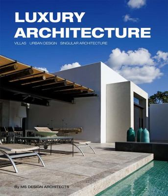 LUXURY ARCHITECTURE: VILLAS, URBAN DESIGN, SINGULAR ARCHITECTURE
