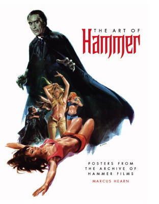 The Art of Hammer - Posters From The Archive of Hammer Films
