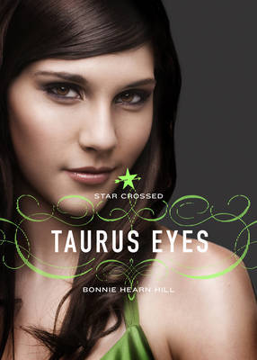 STAR CROSSED #2:TAURUS EYES