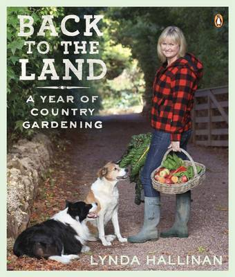 Back to the Land: A Year of Country Gardening