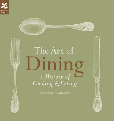 The Art of Dining: The History of Cooking and Eating