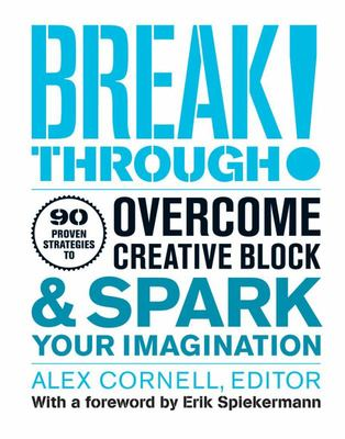 Breakthrough!  100 Proven Strategies to Overcome Creative Block and Spark Your Imagination