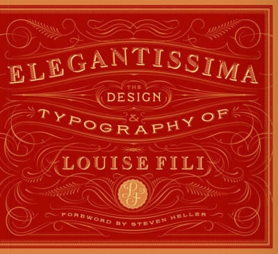 Elegantissima  The Design and Typography of Louise Fili