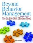 Beyond Behavior Management: The Six Life Skills Children Need