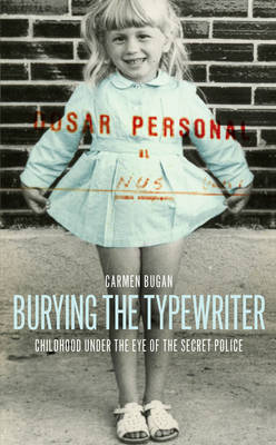 Burying the Typewriter: Childhood Under the Eye of the Secret Police