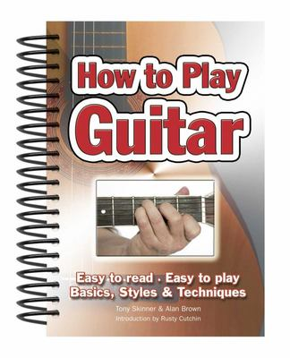 How to Play Guitar: Easy to Read - Easy to Play - Beginners to Intermediate