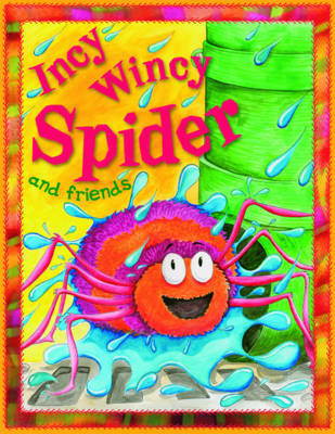 Incy Wincy Spider and Friends