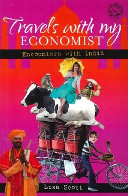 Travels with My Economist: Encounters with India