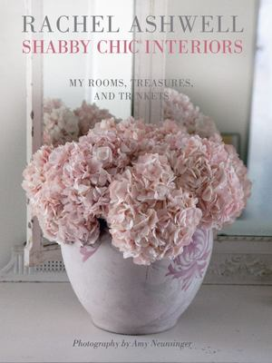 Rachel Ashwell Shabby Chic Interiors (Mini edition)