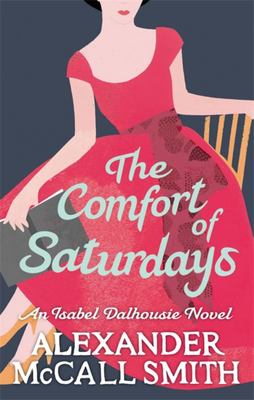 The Comfort of Saturdays (Isabel Dalhousie #5)
