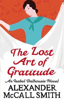The Lost Art of Gratitude (Isabel Dalhousie #6)