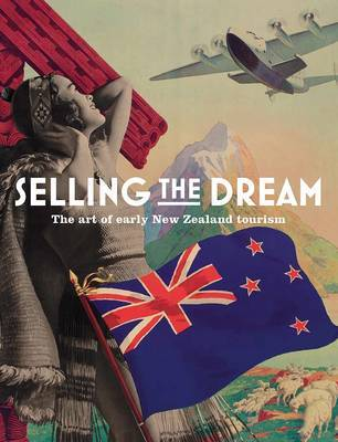 Selling the Dream: The Art of Early New Zealand Tourism