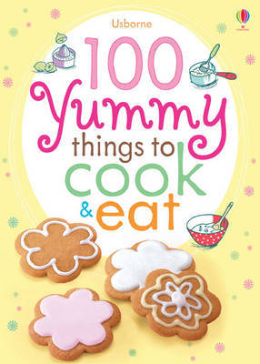 100 Yummy Things to Cook & Eat