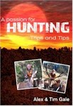 A Passion For Hunting Trips and Tips