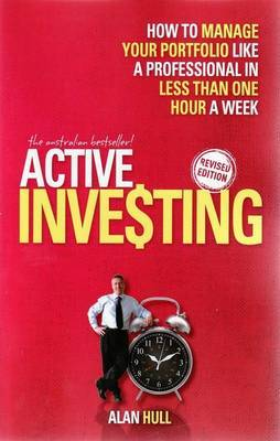 Active Investing : How to Manage Your Portfolio Like a Professional in Only One Hour a Week