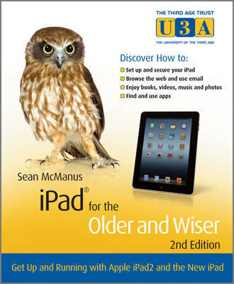 O/P iPad for the Older and Wiser: Get Up and Running with Apple iPad2 and the New iPad